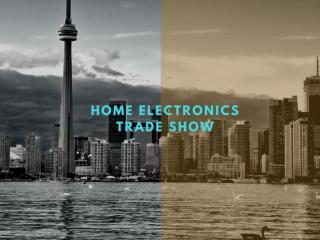 Home Electronics Trade Show