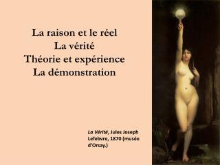 La V rit , Jules Joseph Lefebvre, 1870 mus e d Orsay.