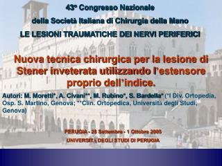 43  Congresso Nazionale della Societ  Italiana di Chirurgia della Mano LE LESIONI TRAUMATICHE DEI NERVI PERIFERICI