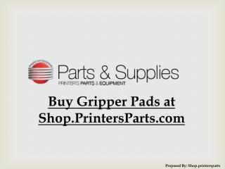 Buy Gripper Pads at Shop.PrintersParts.com