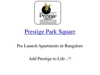 prestige park square pre launch property