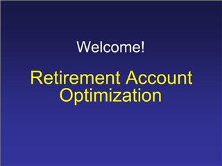 Welcome   Retirement Account Optimization