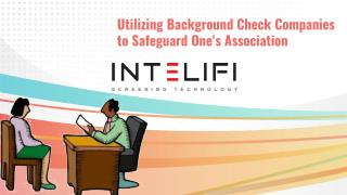 Utilizing Background Check Companies to Safeguard One's Association