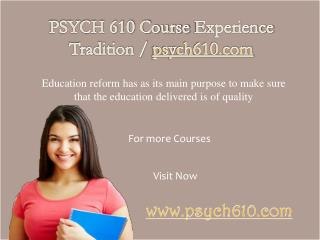PSYCH 610 Course Experience Tradition / psych610.com