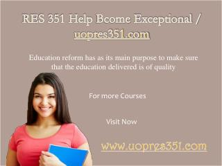 RES 351 Help Bcome Exceptional / uopres351.com