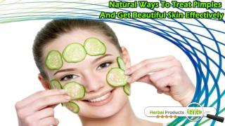 Natural Ways To Treat Pimples And Get Beautiful Skin Effectively