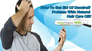 How To Get Rid Of Dandruff Problem With Natural Hair Care Oil?