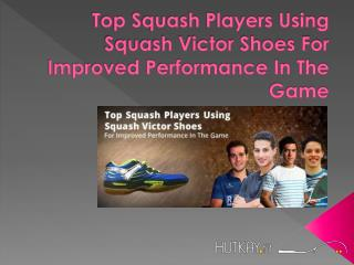 Top squash players using victor shoes