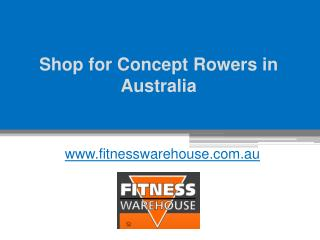 Shop for Concept Rowers in Australia - www.fitnesswarehouse.com.au