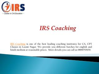 IRS Coaching offers the best CA, CPT, and CS course