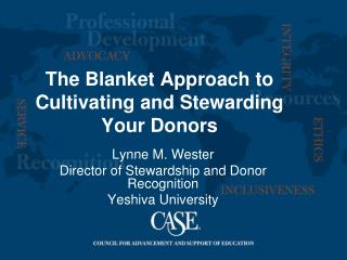 The Blanket Approach to Cultivating and Stewarding Your Donors