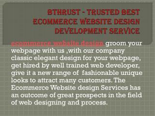 Bthrust - trusted best ecommerce website design developmentservice
