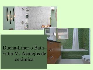 Ducha-Liner o Bath-Fitter Vs Azulejos de cerámica