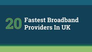 20 Fastest Broadband Providers in UK