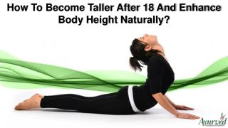 How To Become Taller After 18 And Enhance Body Height Naturally?
