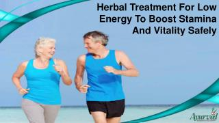 Herbal Treatment For Low Energy To Boost Stamina And Vitality Safely
