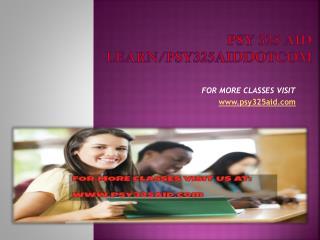 psy 325 aid Learn/psy325aiddotcom