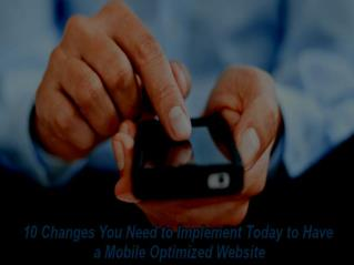 Which changes can make your website optimized for mobile devices?