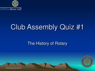 Club Assembly Quiz 1