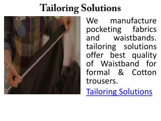 TAILORING SOLUTIONS OFFERS VARIOUS GOODS OF TEXTILE INDUSTRIES