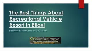 The Best Things About Recreational Vehicle Resort in Biloxi
