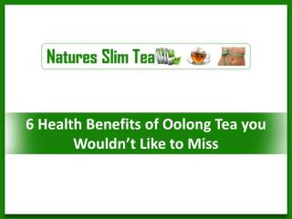 6 Health Benefits of Oolong Tea you Wouldn't Like to Miss