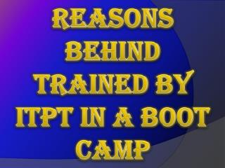Reasons Behind Trained by ITPT in a Boot Camp