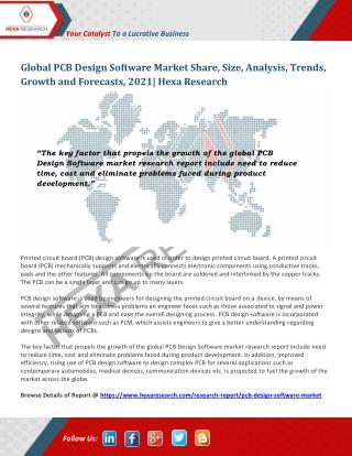 PCB Design Software Market Size, Share, Growth and Forecast to 2021 - Hexa Research