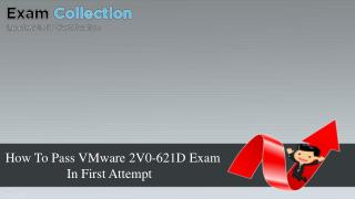 How To Pass VMware 2V0-621D Exam in First Attempt