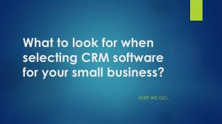 What to look for when selecting CRM software for your small business