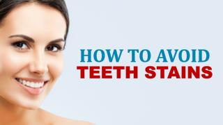 How to Avoid Teeth Stains