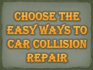 Choose the Best & Affordable Car Collision Repair Services
