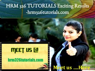 HRM 326 TUTORIALS Exciting Results -hrm326tutorials.com