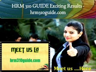 HRM 310 GUIDE Exciting Results - hrm310guide.com