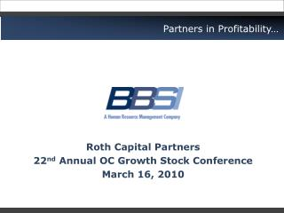Roth Capital Partners  22nd Annual OC Growth Stock Conference March 16, 2010