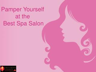Pamper Yourself at the Best Spa Salon