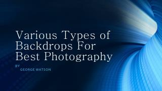 Various Types Of Backdrops For Best Photography