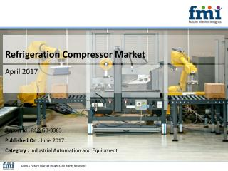 Refrigeration Compressor Market : Growth, Demand and Key Players to 2027