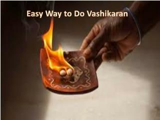 Way to do vashikaran