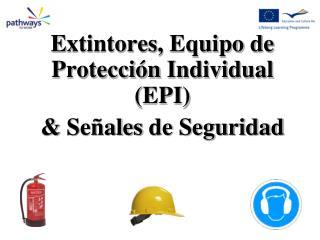Extintores, Equipo de Protecci n Individual EPI  Se ales de Seguridad