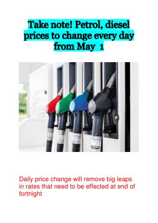 Take note! Petrol, diesel prices to change every day from May 1