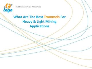 What Are The Best Trommels For Heavy & Light Mining Applications