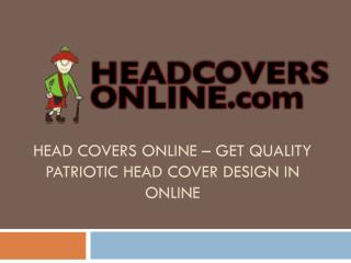 Get Quality Patriotic Head Cover Design in Online