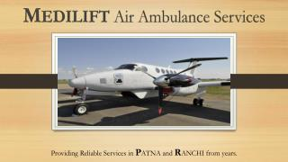 Get India's Best Air Ambulance Services in Patna by Medilift at Economical Rate