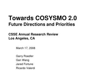 Towards COSYSMO 2.0 Future Directions and Priorities  CSSE Annual Research Review Los Angeles, CA