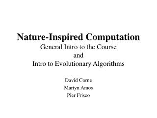 Nature-Inspired Computation General Intro to the Course and Intro to Evolutionary Algorithms