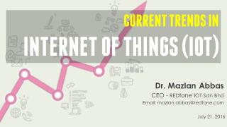 Current Trends in Internet of Things (IOT)