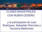 CLASES MAGISTRALES CON RUBEN CEDE O  y la participaci n de Juan Rodr guez, Sebasti n Wernicke y Azucena Maldonado