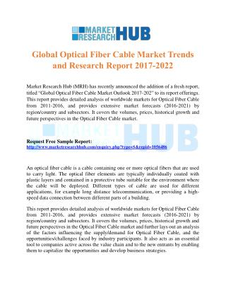 Global Optical Fiber Cable Market Trends and Research Report 2017-2022