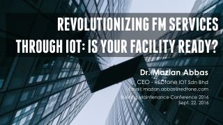 Revolutionising Facility Management Services Through Internet of Things - Is Your Facility Ready?